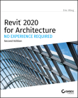 Revit 2020 for Architecture: No Experience Required Cover Image