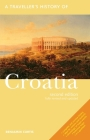 A Traveller's History of Croatia (Interlink Traveller's Histories) Cover Image