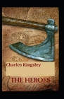 The Heroes: illustrated edition Cover Image
