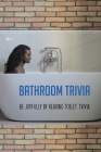 Bathroom Trivia: Be Joyfully By Reading Toilet Trivia: Trivia Quiz Book Cover Image