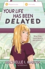 Your Life Has Been Delayed Cover Image