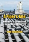 A Piper's Tale: Memories of an Apprenticeship at Barrow Shipyard 1965 to 1970 Cover Image
