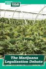 The Marijuana Legalization Debate Cover Image