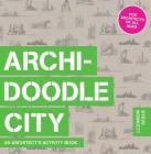 Archidoodle City: An Architect's Activity Book Cover Image