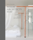 Where Architects Stay: Lodgings for Design Enthusiasts Cover Image