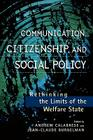 Communication, Citizenship, and Social Policy: Rethinking the Limits of the Welfare State (Critical Media Studies: Institutions) Cover Image
