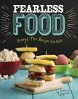 Fearless Food: Allergy-Free Recipes for Kids (Allergy Aware Cookbooks) Cover Image
