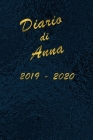 Agenda Scuola 2019 - 2020 - Anna: Mensile - Settimanale - Giornaliera - Settembre 2019 - Agosto 2020 - Obiettivi - Rubrica - Orario Lezioni - Appunti Cover Image
