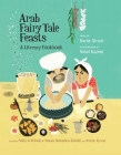 Arab Fairy Tale Feasts: A Literary Cookbook Cover Image
