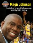 Magic Johnson: Basketball Legend, Entrepreneur, and HIV/AIDS Activist (Crabtree Groundbreaker Biographies) Cover Image