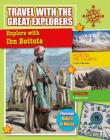 Explore with Ibn Battuta (Travel with the Great Explorers) Cover Image