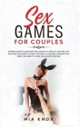 Sex Games for Couples: Discover the Secrets to Keep the Thrill in Your Relationship with Dark Fantasies and Avoid Falling Into Routine. Inten Cover Image