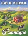 Livre de Coloriage La Camagne: Paysages de campagne à colorier pour adultes avec 25 dessins exclusifs Cover Image