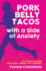 Pork Belly Tacos with a Side of Anxiety: My Journey Through Depression, Bulimia, and Addiction Cover Image
