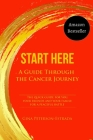 Start Here: A Guide Through the Cancer Journey Cover Image
