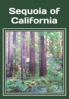 Sequoia of California: An extra-large print senior reader classic natural history and travel book - plus coloring pages Cover Image