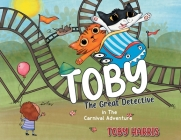 Toby The Great Detective: in The Carnival Adventure Cover Image