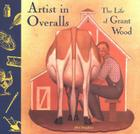 Artist in Overalls: The Life of Grant Wood Cover Image