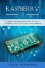 Raspberry Pi: Learn Fundamentals and Unlock Powerful Hacks of Using Raspberry Pi Cover Image