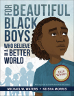 For Beautiful Black Boys Who Believe in a Better World Cover Image