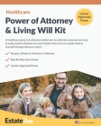 Healthcare Power of Attorney & Living Will Kit: Prepare Your Own Healthcare Power of Attorney & Living Will in Minutes.... Cover Image