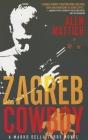 Zagreb Cowboy (Marko Della Torre #1) Cover Image