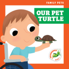 Our Pet Turtle (Family Pets) Cover Image