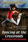Dancing At The Crossroads: Stories and Activities for At-Risk Youth Programming Cover Image