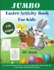 Jumbo Easter Activity Book For Kids: This Beautiful Activity Book Includes Mazes, Word Search, Drawing, Dot-to-Dot, Picture Puzzles, and Coloring Cover Image