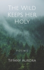 The Wild Keeps Her Holy Cover Image