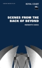 Scenes from the Back of Beyond (Oberon Modern Plays) Cover Image