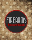 Firearms Record Book: Acquisition And Disposition Book, C&R, Firearm Log Book, Firearms Inventory Log Book, ATF Books, Vintage/Aged Cover Cover Image