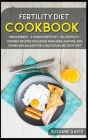 Fertility Cookbook: MEGA BUNDLE - 2 Manuscripts in 1 - 80+ Fertility - friendly recipes including pancakes, muffins, side dishes and salad Cover Image