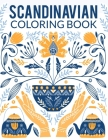 Scandinavian Coloring Book: Natural, Simple, Stress less and Relaxing Coloring for Everyone With Unique Scandinavian-inspired designs of florals, Cover Image