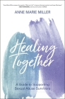 Healing Together: A Guide to Supporting Sexual Abuse Survivors Cover Image