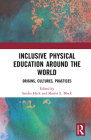 Inclusive Physical Education Around the World: Origins, Cultures, Practices Cover Image