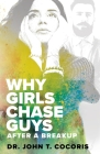 WHY GIRLS CHASE GUYS After A Breakup Cover Image