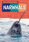 Narwhals (Weird and Wonderful Animals) Cover Image