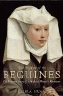 The Wisdom of the Beguines: The Forgotten Story of a Medieval Women's Movement Cover Image
