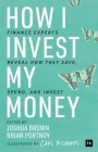 How I Invest My Money: Finance Experts Reveal How They Save, Spend, and Invest Cover Image