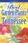 Best Garden Plants for Tennessee (Best Garden Plants For...) Cover Image