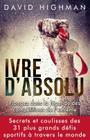 Ivre D'Absolu: Plongez Dans La Legende Des Competitions de L'Extreme Cover Image