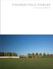 Figueras Polo Stables: Estudio Ramos (Masterpieces) Cover Image
