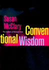 Conventional Wisdom: The Content of Musical Form (Ernest Bloch Lectures #12) Cover Image
