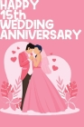 Happy 15th Wedding Anniversary: Notebook Gifts For Couples Cover Image