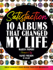 Satisfaction: 10 Albums That Changed My Life Cover Image