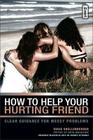 How to Help Your Hurting Friend: Clear Guidance for Messy Problems (Invert) Cover Image