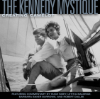 The Kennedy Mystique: Creating Camelot Cover Image