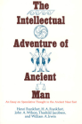 The Intellectual Adventure of Ancient Man: An Essay of Speculative Thought in the Ancient Near East (Oriental Institute Essays) Cover Image