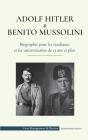Adolf Hitler et Benito Mussolini - Biographie pour les étudiants et les universitaires de 13 ans et plus: (Les dictateurs de l'Europe - l'Allemagne na Cover Image